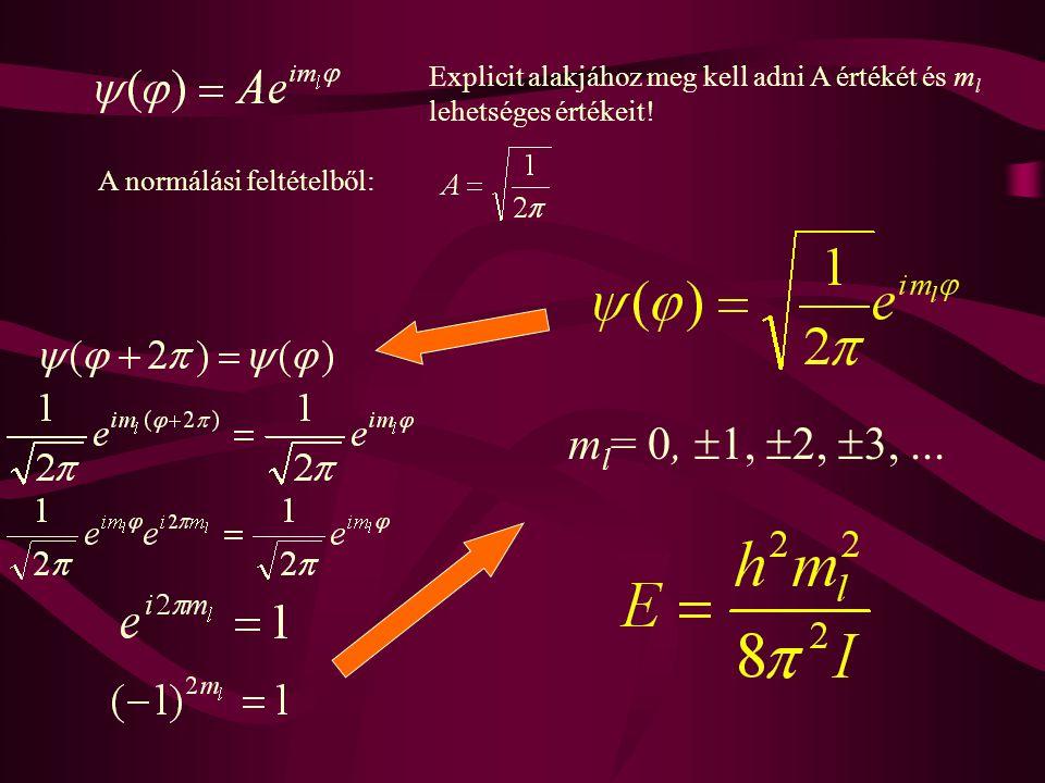 Explicit alakjához meg kell adni A értékét és m l lehetséges értékeit! A normálási feltételből: m l = 0,  1,  2,  3,...