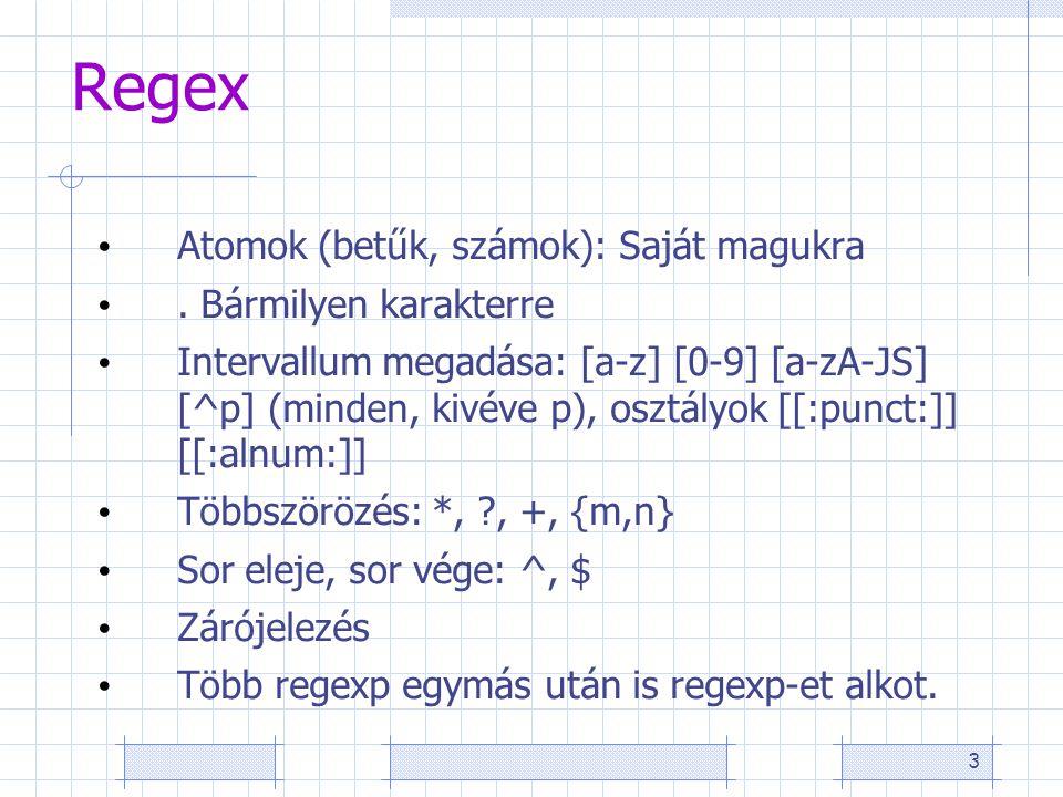 3 Regex Atomok (betűk, számok): Saját magukra.