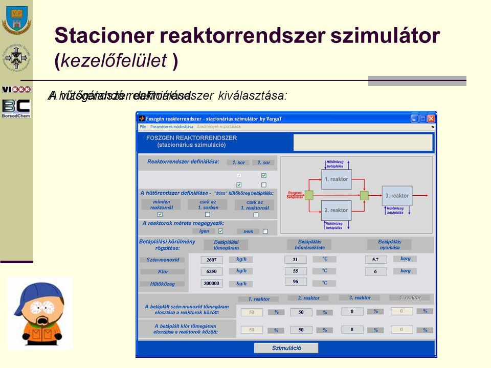 Stacioner reaktorrendszer szimulátor (kezelőfelület ) A vizsgálandó reaktorrendszer kiválasztása:A hűtőrendszer definiálása: