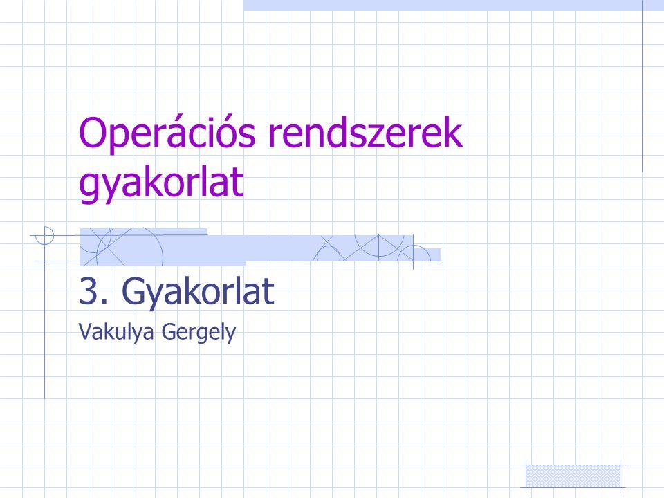 2 Process-kezelés /proc speciális (virtuális) file-rendszer – Rendszerparaméterek és statisztikák – Process bejegyzések PID Megnyitott file-ok Process lista: ps [aux] Kill, killall: signal küldése – -9 (KILL), -15 (TERM, default)