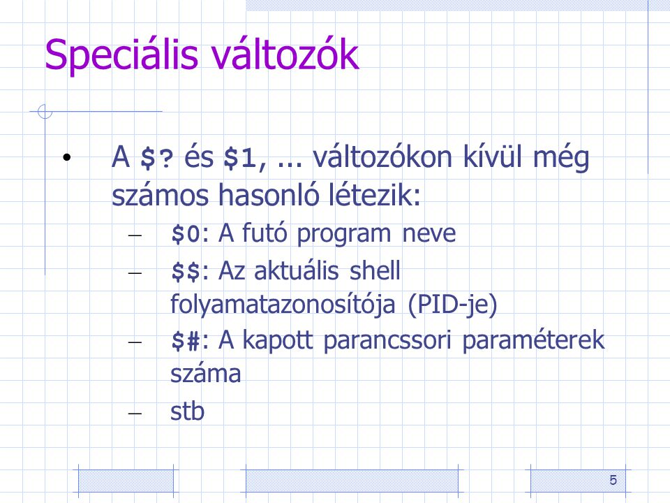 6 Elöltesztelős ciklus (while) Szintaxis: while feltétel; do parancsok; done Példa: while read a – do ls $a done