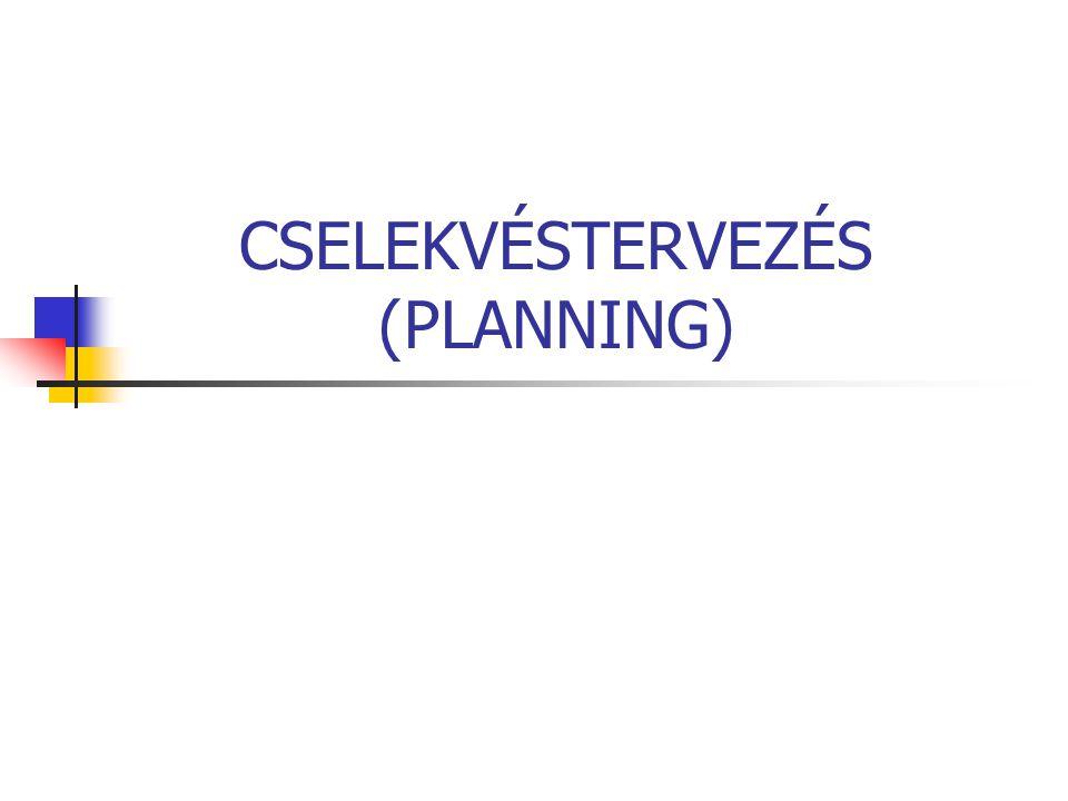 CSELEKVÉSTERVEZÉS (PLANNING)