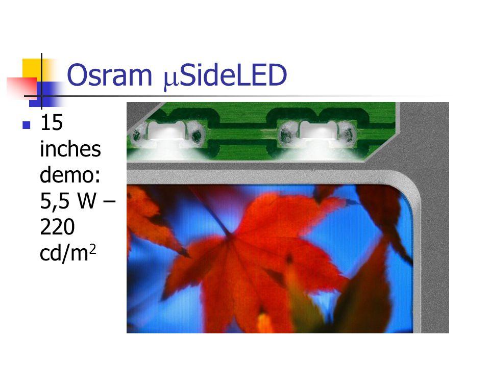 Osram  SideLED 15 inches demo: 5,5 W – 220 cd/m 2