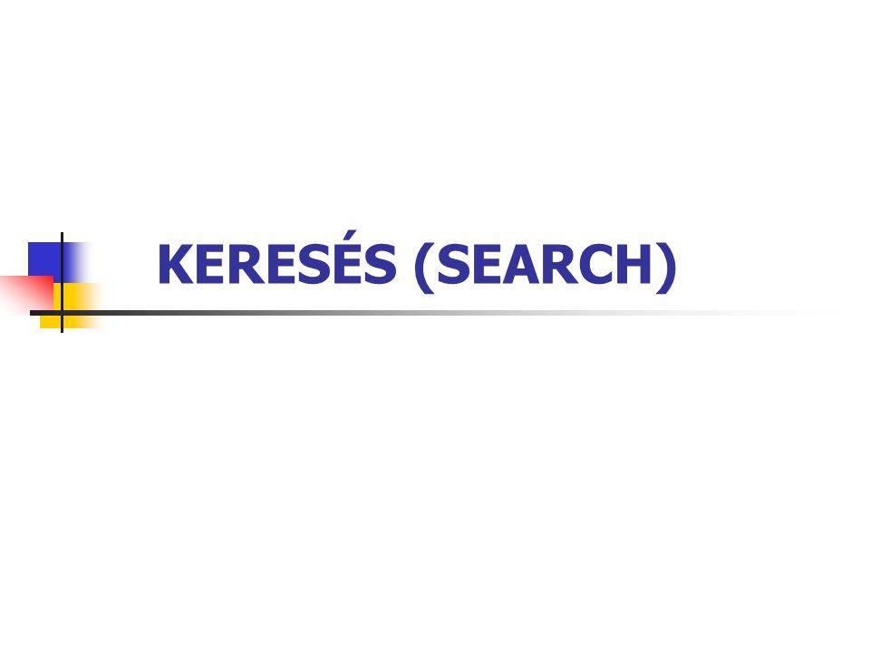 KERESÉS 2 Keresés – módszeres próbálkozás Problémák: Mit kell tudni egy feladat megoldásához.
