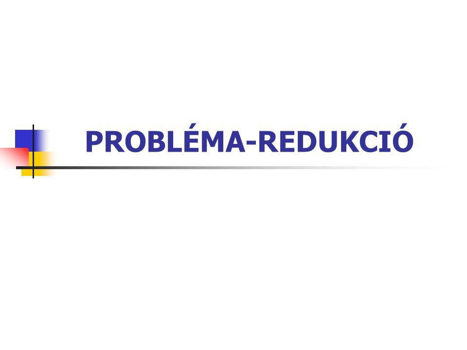 PROBLÉMA-REDUKCIÓ