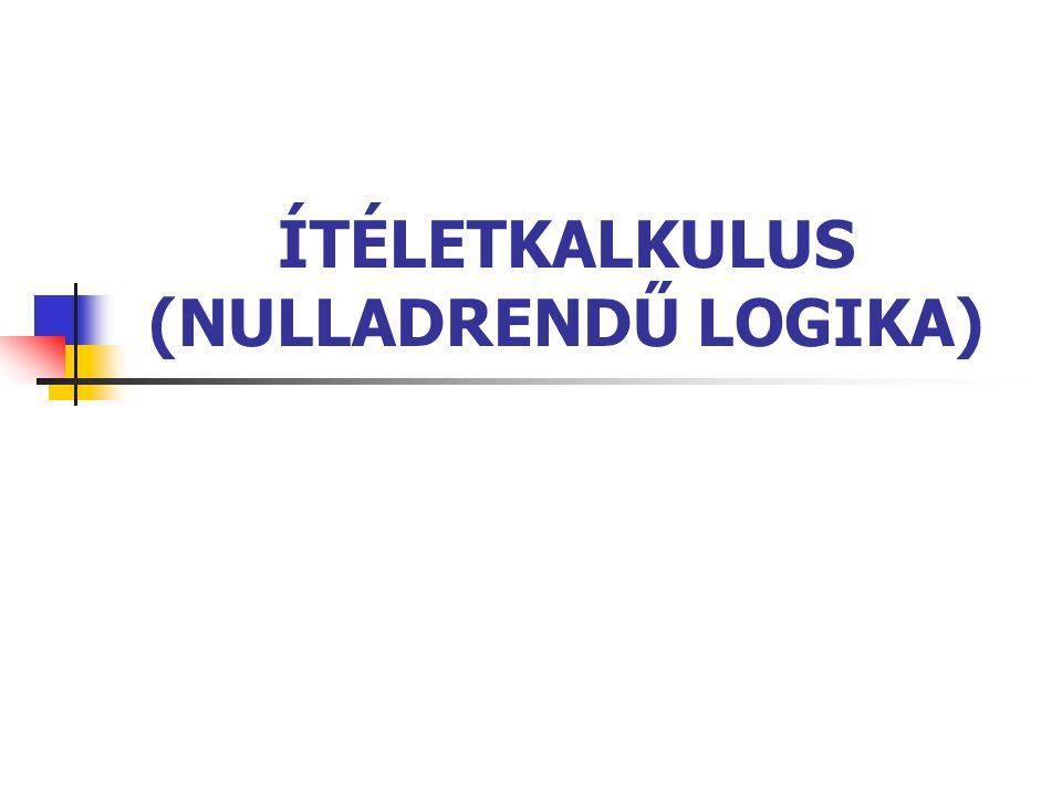 ÍTÉLETKALKULUS (NULLADRENDŰ LOGIKA)