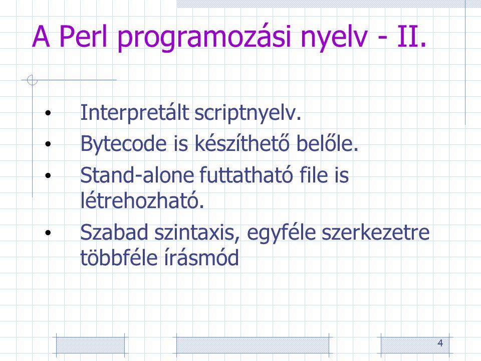 4 A Perl programozási nyelv - II. Interpretált scriptnyelv.