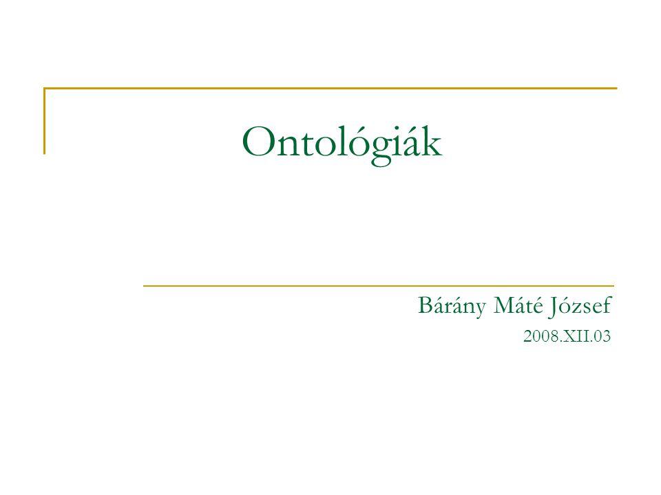 Ontológiák Bárány Máté József 2008.XII.03