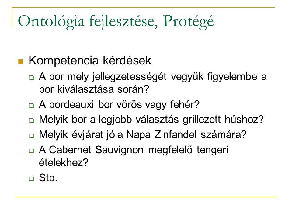 Ontológia fejlesztése, Protégé Kompetencia kérdések  A bor mely jellegzetességét vegyük figyelembe a bor kiválasztása során.