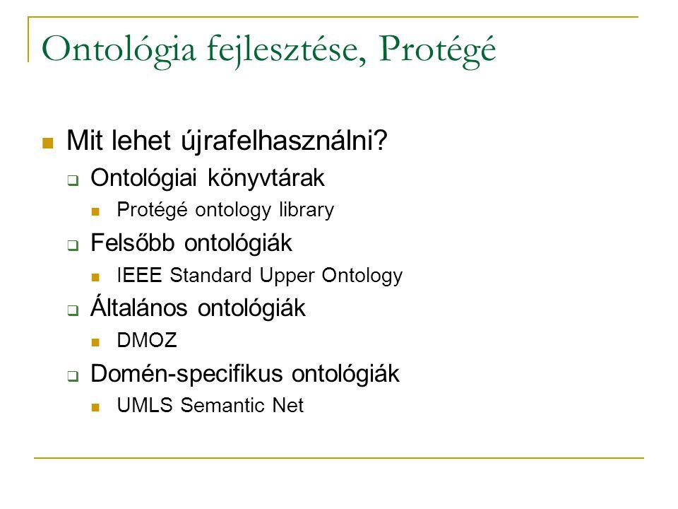 Ontológia fejlesztése, Protégé Mit lehet újrafelhasználni.