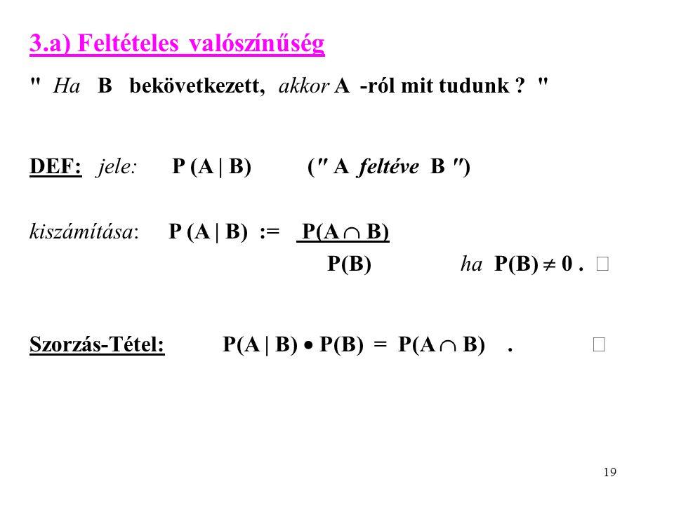 19 3.a) Feltételes valószínűség
