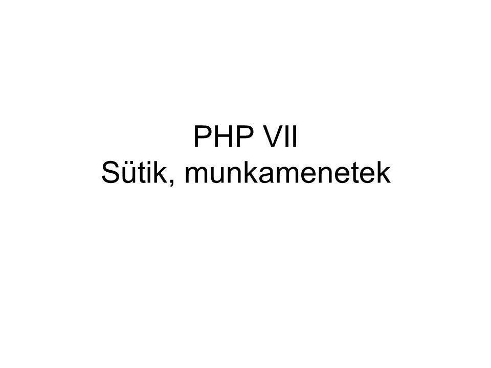 PHP VII Sütik, munkamenetek