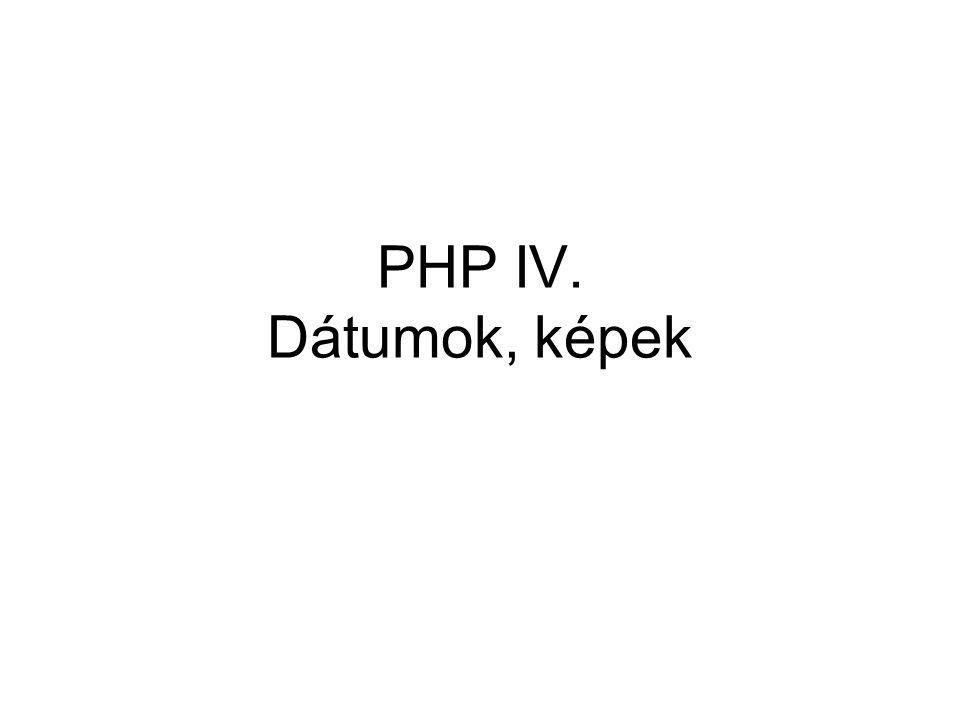 PHP IV. Dátumok, képek