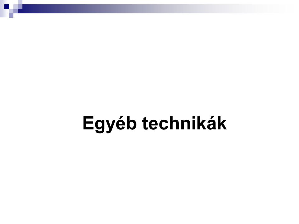 Egyéb technikák