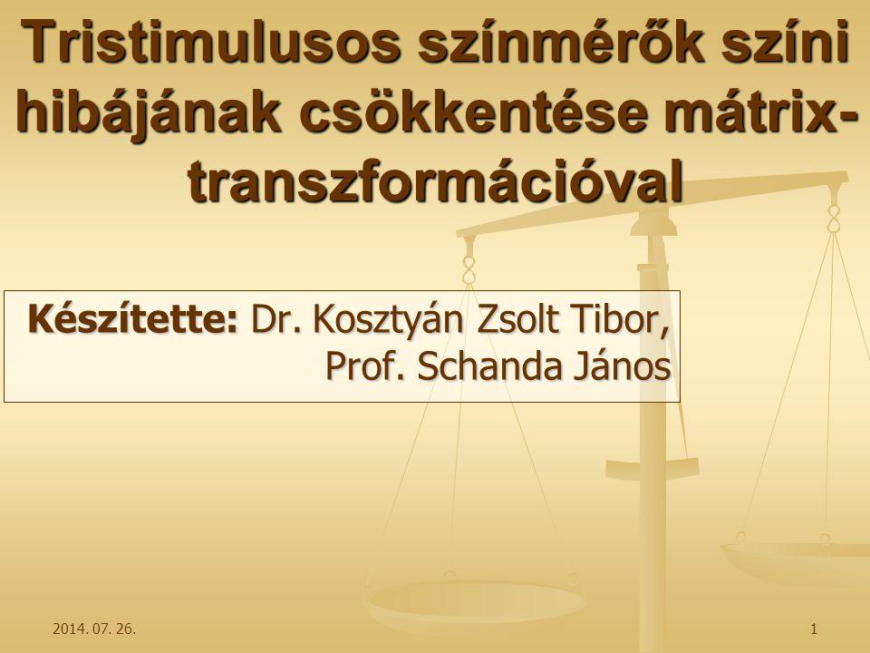 2014. 07. 26.1 Tristimulusos színmérők színi hibájának csökkentése mátrix- transzformációval Készítette: Dr. Kosztyán Zsolt Tibor, Prof. Schanda János