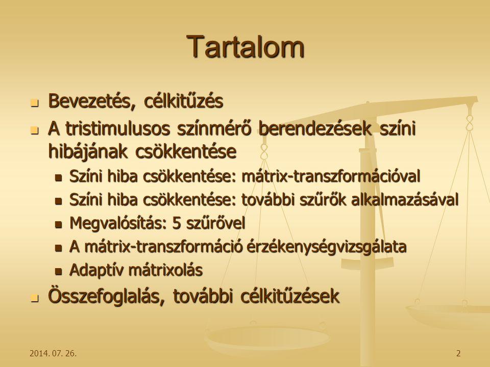 2014. 07. 26.2 Tartalom Bevezetés, célkitűzés Bevezetés, célkitűzés A tristimulusos színmérő berendezések színi hibájának csökkentése A tristimulusos