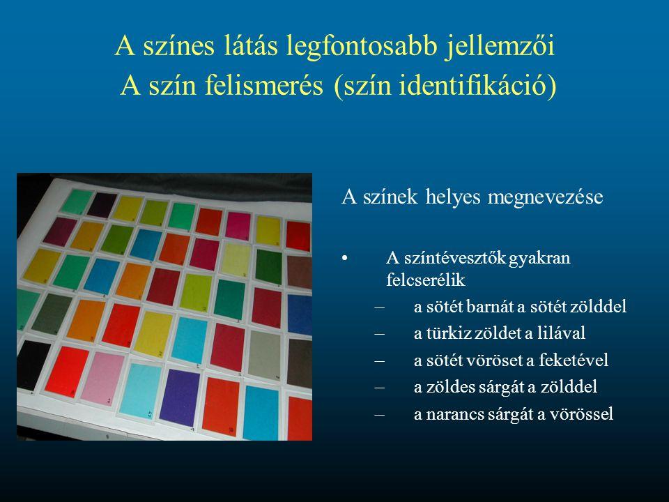 A színes látás legfontosabb jellemzői A szín megkülönböztetés (szín diszkrimináció) Az a legkisebb színkülönbség, amelyet a szemünk még észlelni képes Normál színlátóknál  E ~ 1Több millió színárnyalat megkülönböztetése Színtévesztőknél  E > 40Néhány száz színárnyalat megkülönböztetése