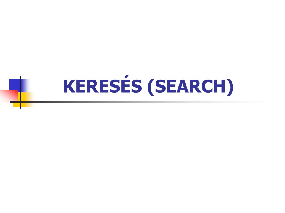 KERESÉS (SEARCH)