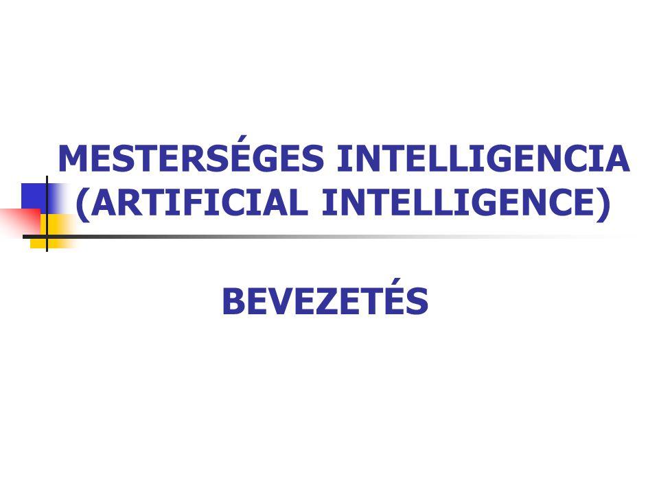 MI BEVEZETÉS 2 MESTERSÉGES INTELLIGENCIA MI tárgya: azon feladatok számítógépes megoldása, amelyek megoldása nehéz az embertől is kellő szakértelmet, kreativitást és intuíciót kíván – intelligenciát igényelnek pl.