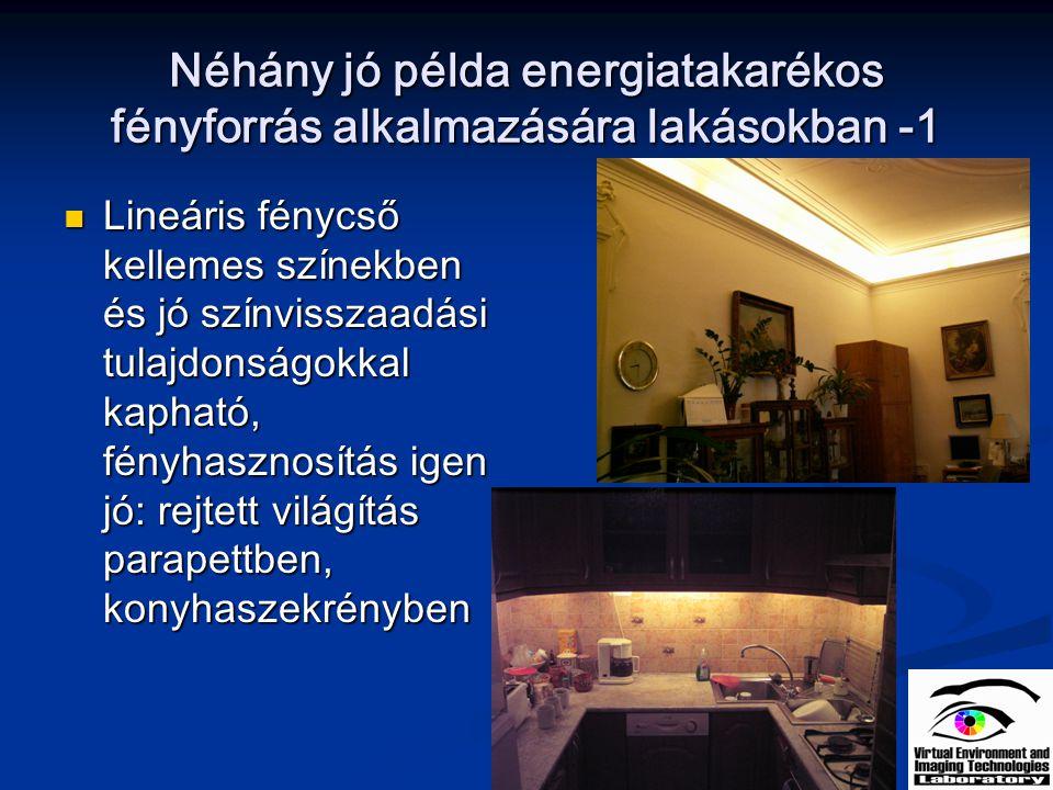17 Néhány jó példa energiatakarékos fényforrás alkalmazására lakásokban -1 Lineáris fénycső kellemes színekben és jó színvisszaadási tulajdonságokkal