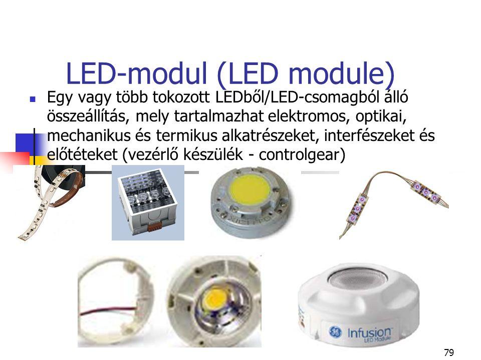 79 LED-modul (LED module) Egy vagy több tokozott LEDből/LED-csomagból álló összeállítás, mely tartalmazhat elektromos, optikai, mechanikus és termikus