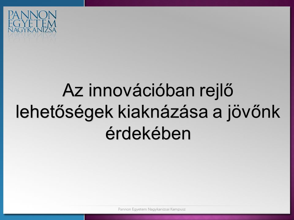 Az innovációban rejlő lehetőségek kiaknázása a jövőnk érdekében