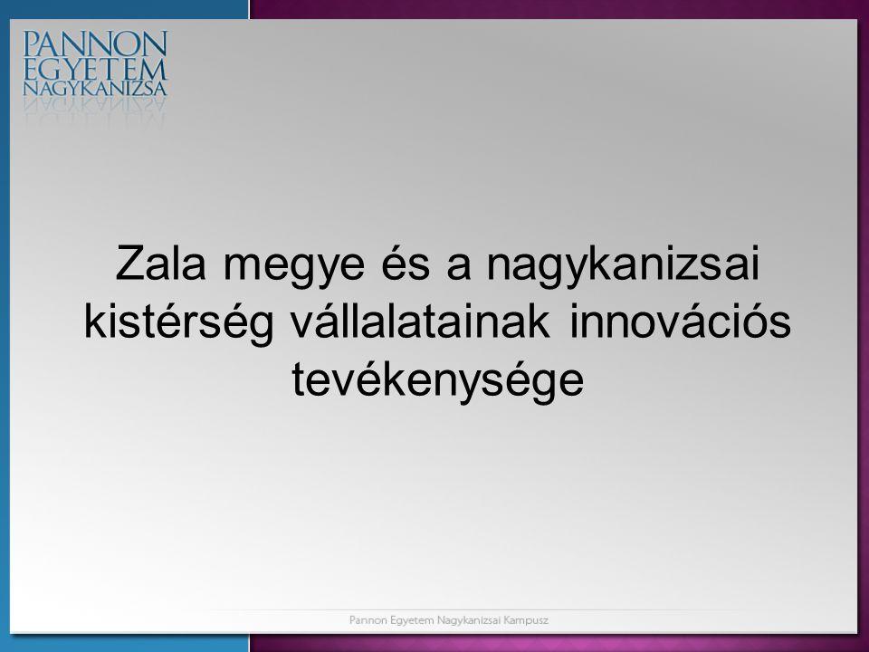 Zala megye és a nagykanizsai kistérség vállalatainak innovációs tevékenysége