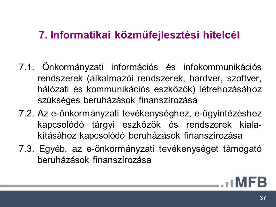 37 7. Informatikai közműfejlesztési hitelcél 7.1.