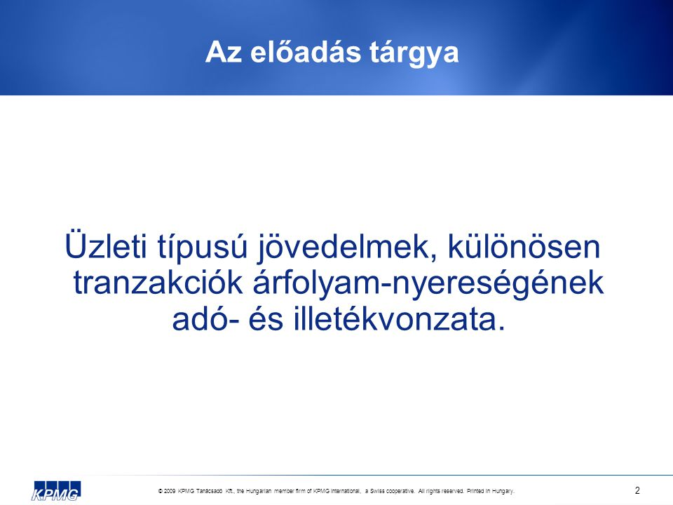 © 2009 KPMG Tanácsadó Kft., the Hungarian member firm of KPMG International, a Swiss cooperative.