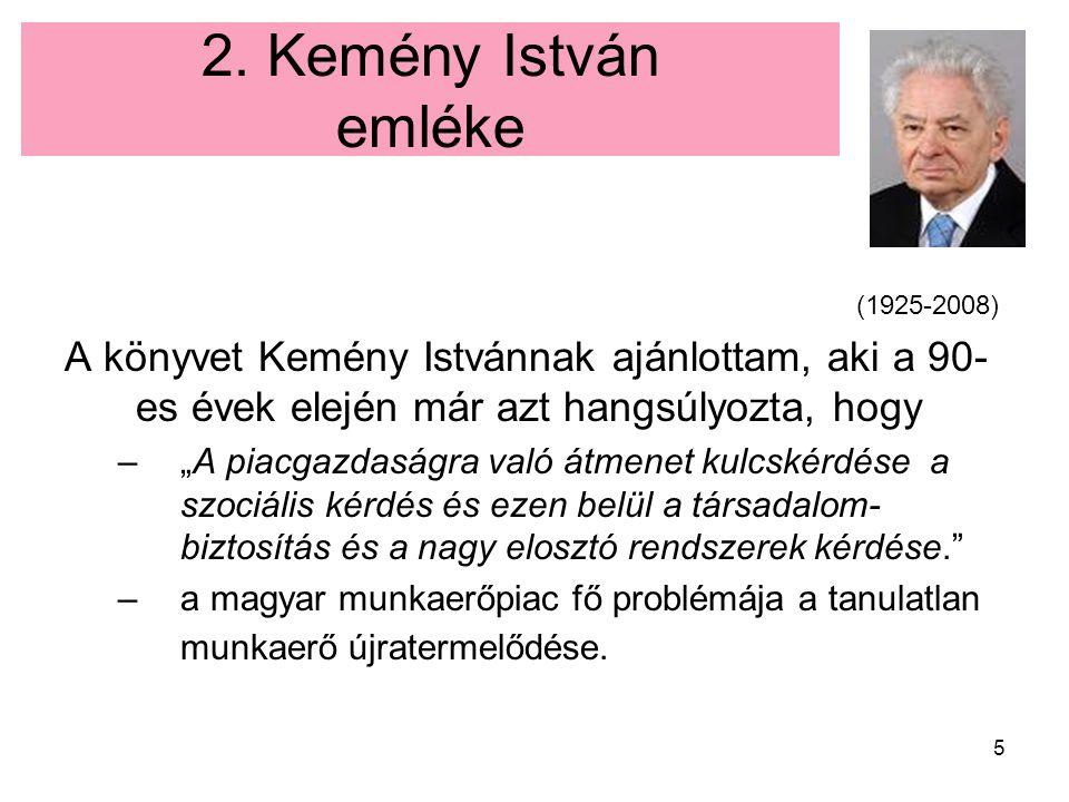 """5 2. Kemény István emléke A könyvet Kemény Istvánnak ajánlottam, aki a 90- es évek elején már azt hangsúlyozta, hogy –""""A piacgazdaságra való átmenet k"""