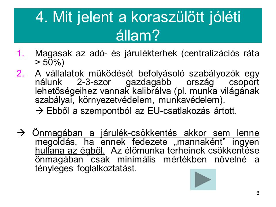 8 4. Mit jelent a koraszülött jóléti állam.