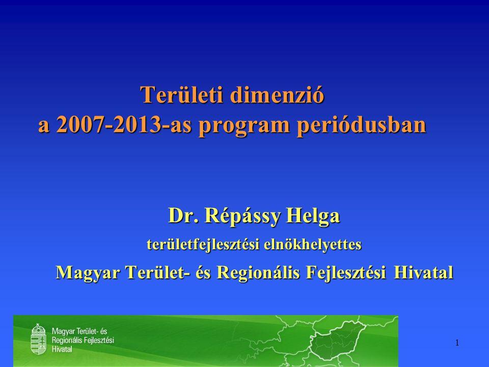 1 Területi dimenzió a 2007-2013-as program periódusban Dr.