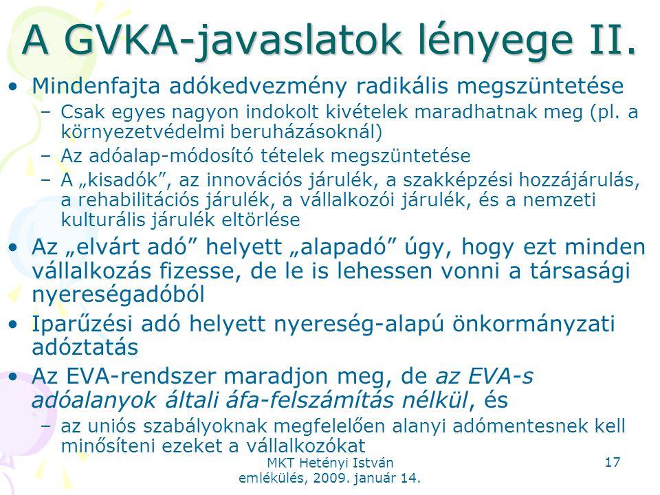 MKT Hetényi István emlékülés, 2009. január 14. 17 A GVKA-javaslatok lényege II.