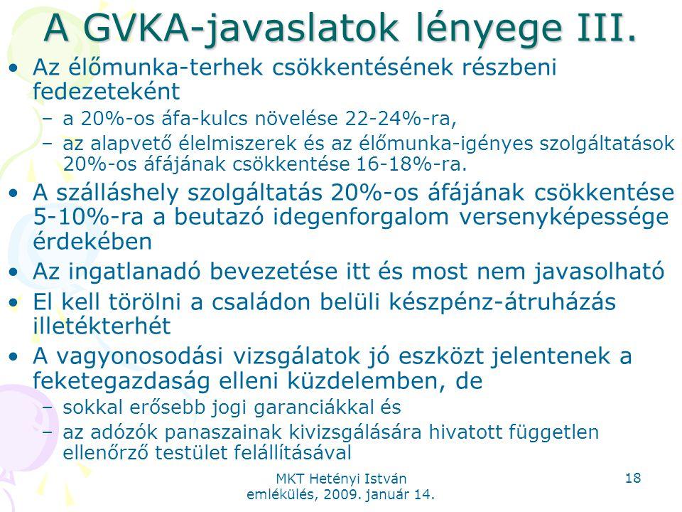 MKT Hetényi István emlékülés, 2009. január 14. 18 A GVKA-javaslatok lényege III.