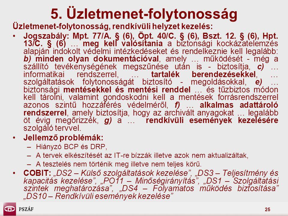 25 Üzletmenet-folytonosság, rendkívüli helyzet kezelés: Jogszabály: Mpt. 77/A. § (6), Öpt. 40/C. § (6), Bszt. 12. § (6), Hpt. 13/C. § (6) … meg kell v
