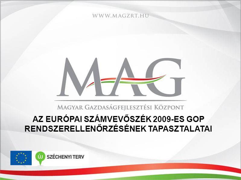 AZ EURÓPAI SZÁMVEVŐSZÉK 2009-ES GOP RENDSZERELLENŐRZÉSÉNEK TAPASZTALATAI