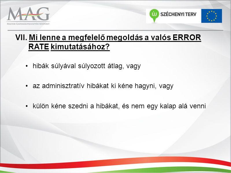 VII. Mi lenne a megfelelő megoldás a valós ERROR RATE kimutatásához? hibák súlyával súlyozott átlag, vagy az adminisztratív hibákat ki kéne hagyni, va