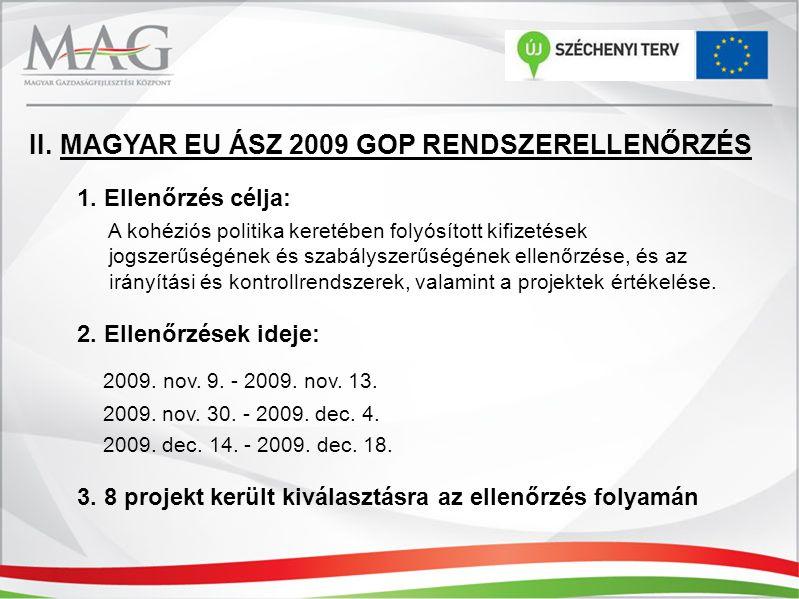 II. MAGYAR EU ÁSZ 2009 GOP RENDSZERELLENŐRZÉS 1. Ellenőrzés célja: A kohéziós politika keretében folyósított kifizetések jogszerűségének és szabálysze