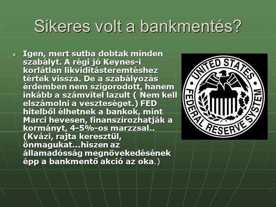 Sikeres volt a bankmentés. Igen, mert sutba dobtak minden szabályt.