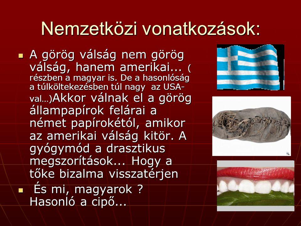 Nemzetközi vonatkozások: A görög válság nem görög válság, hanem amerikai...