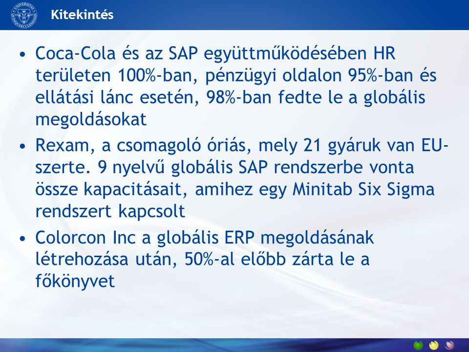 Kitekintés Coca-Cola és az SAP együttműködésében HR területen 100%-ban, pénzügyi oldalon 95%-ban és ellátási lánc esetén, 98%-ban fedte le a globális