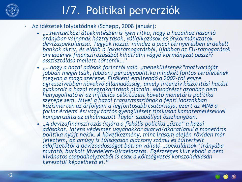 """I/7. Politikai perverziók –Az idézetek folytatódnak (Schepp, 2008 január): """"…nemzetközi áttekintésben is igen ritka, hogy a hazaihoz hasonló arányban"""