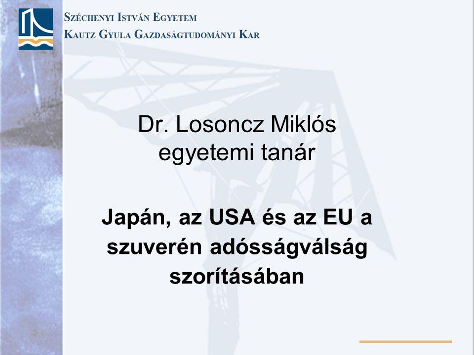 Dr. Losoncz Miklós egyetemi tanár Japán, az USA és az EU a szuverén adósságválság szorításában