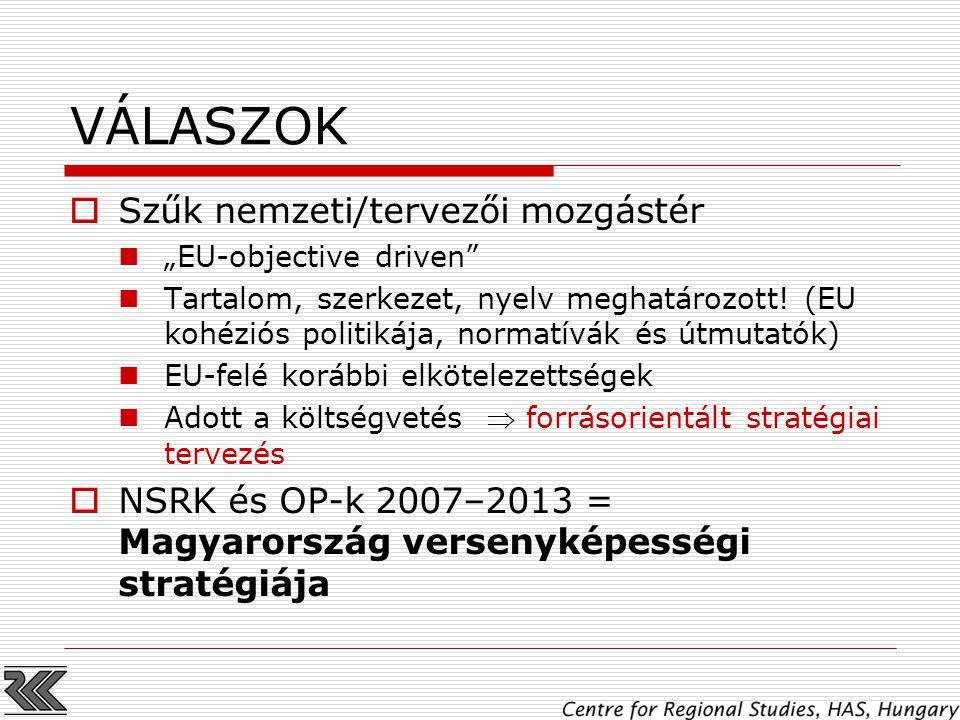"""VÁLASZOK  Szűk nemzeti/tervezői mozgástér """"EU-objective driven Tartalom, szerkezet, nyelv meghatározott."""