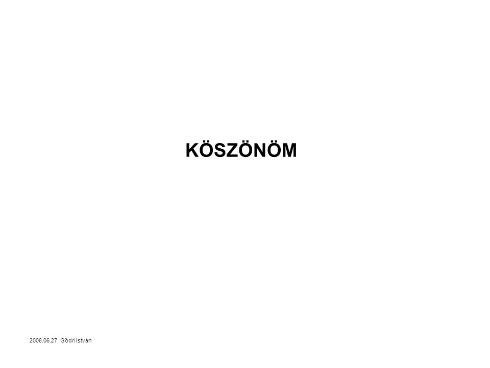 2008.06.27, Gödri István KÖSZÖNÖM