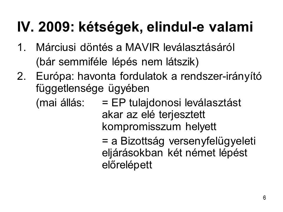 7 3.Bizottsági döntés a HTM-ek felbontásáról = határidők, támogatások visszafizettetése =sajátos gondolkodásmódot tükröző határozat 4.A felfüggesztett versenykorlátozó eljárás további sorsa 5.JPE határozatok jövő héten 2008-2009- re