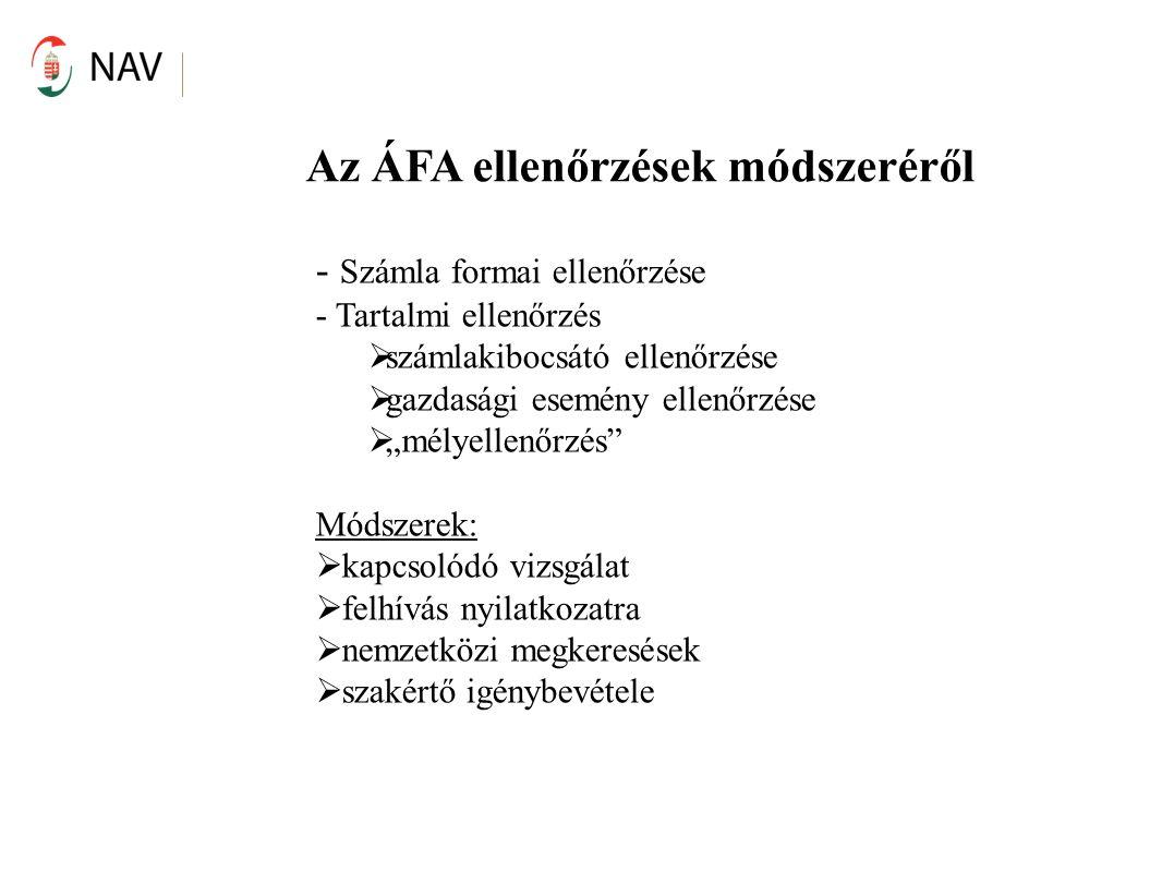 """Az ÁFA ellenőrzések módszeréről - Számla formai ellenőrzése - Tartalmi ellenőrzés  számlakibocsátó ellenőrzése  gazdasági esemény ellenőrzése  """"mél"""