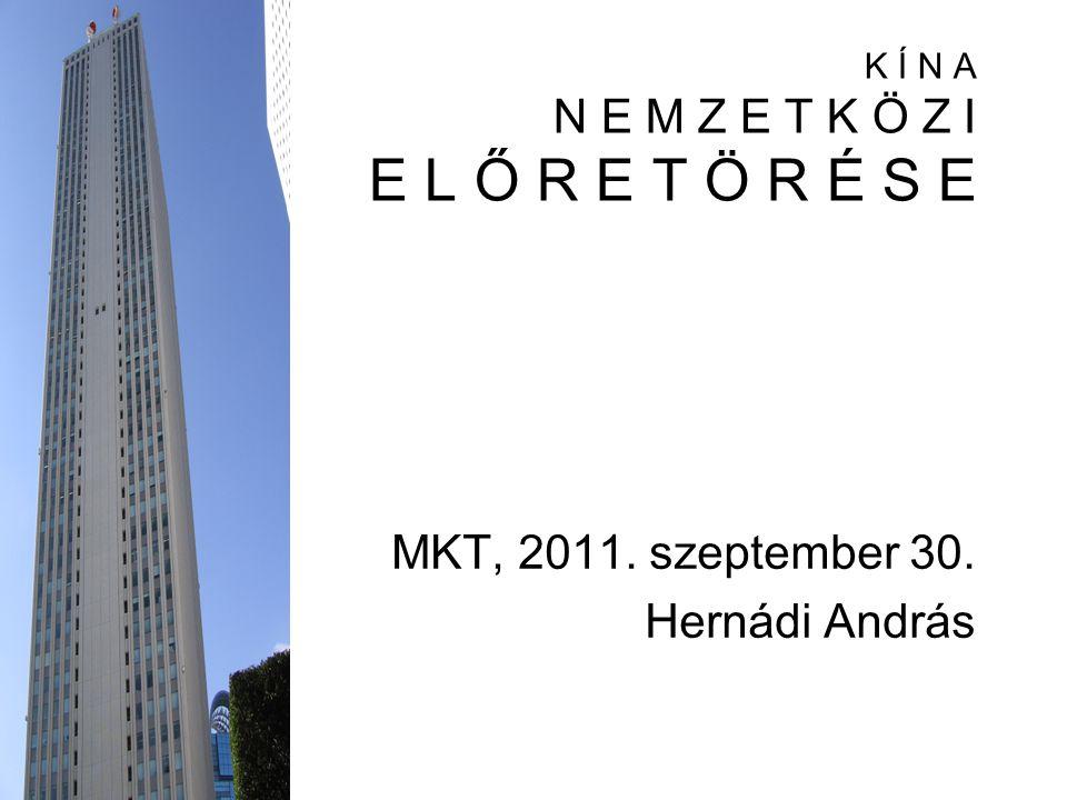 K Í N A N E M Z E T K Ö Z I E L Ő R E T Ö R É S E MKT, 2011. szeptember 30. Hernádi András