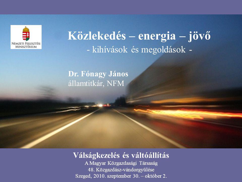 Közlekedés – energia – jövő - kihívások és megoldások - Dr.