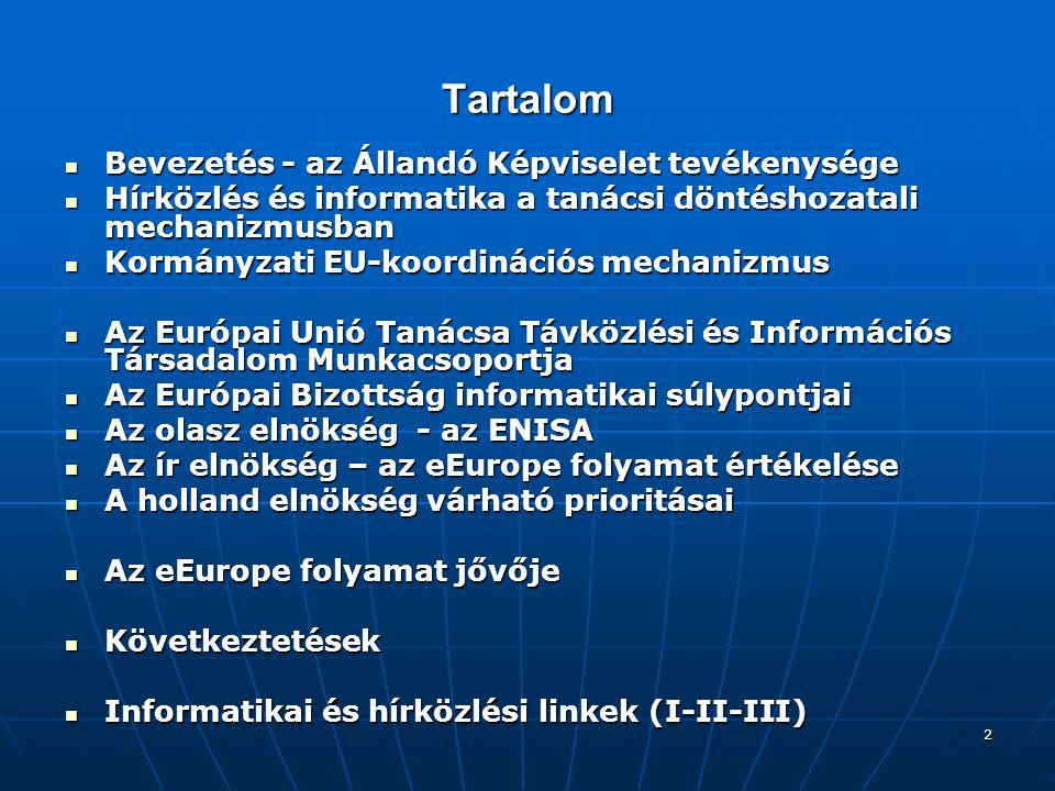 3 Bevezetés - Az Állandó Képviselet tevékenysége A csatlakozási szerződés 2003.
